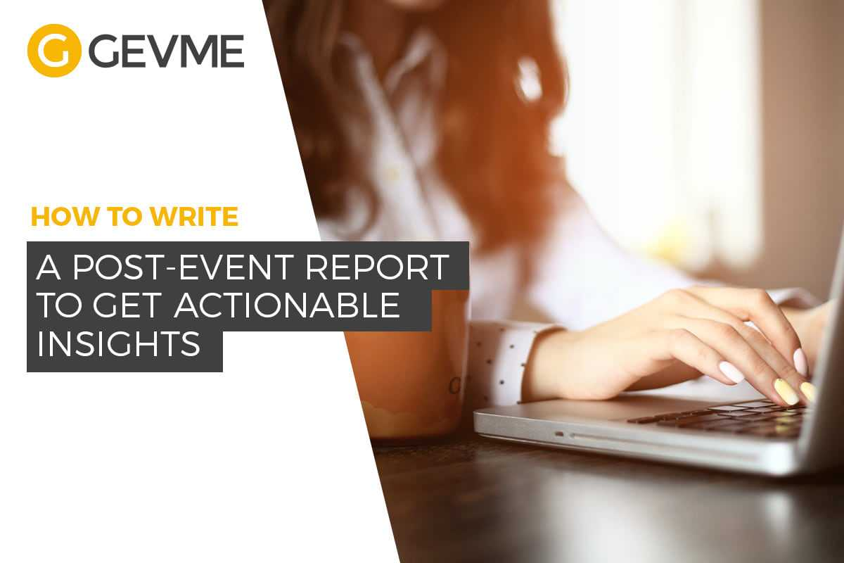 How To Write A Post Event Report To Get Actionable Insights Intended For Wrap Up Report Template