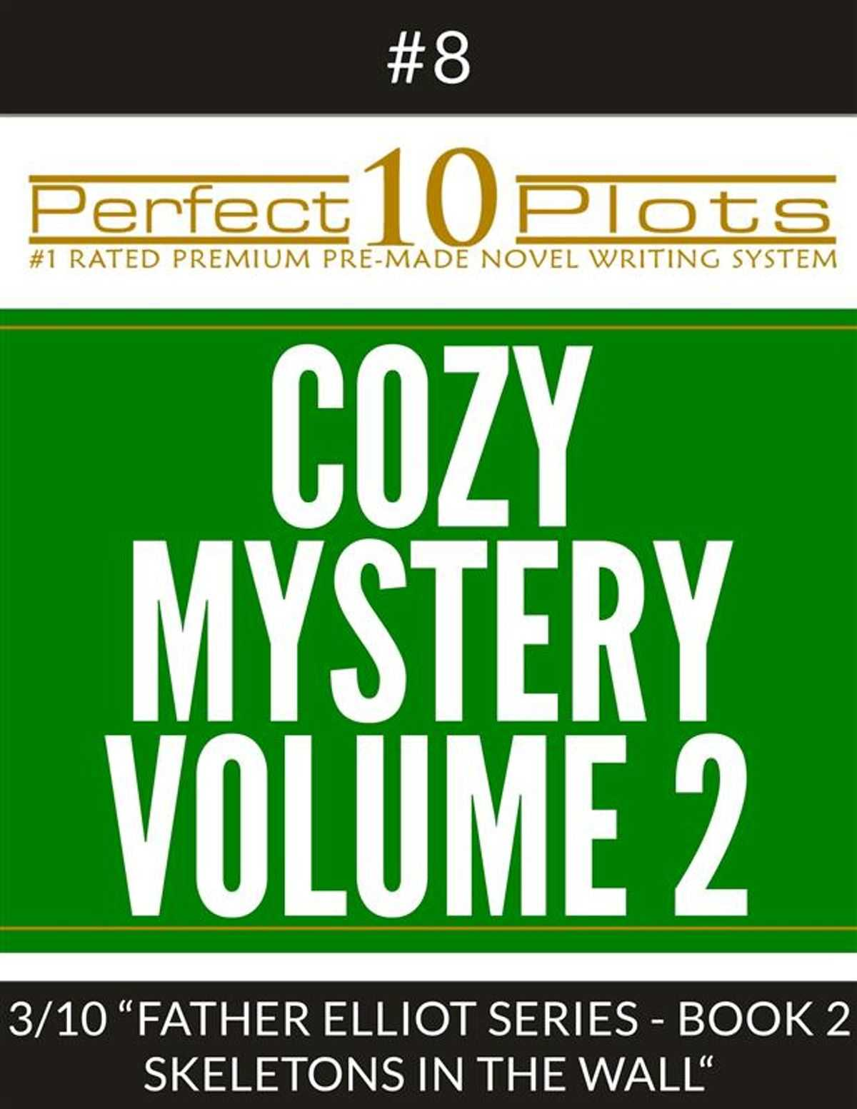 """Perfect 10 Cozy Mystery Volume 2 Plots #8 3 """"father Elliot Series – Book 2  Skeleton In The Wall"""" Ebookperfect 10 Plots – Rakuten Kobo Throughout Skeleton Book Report Template"""